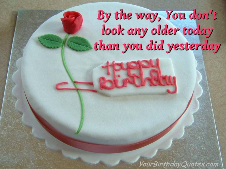 Birthday Quotes Wishes Cake Age Older Funny