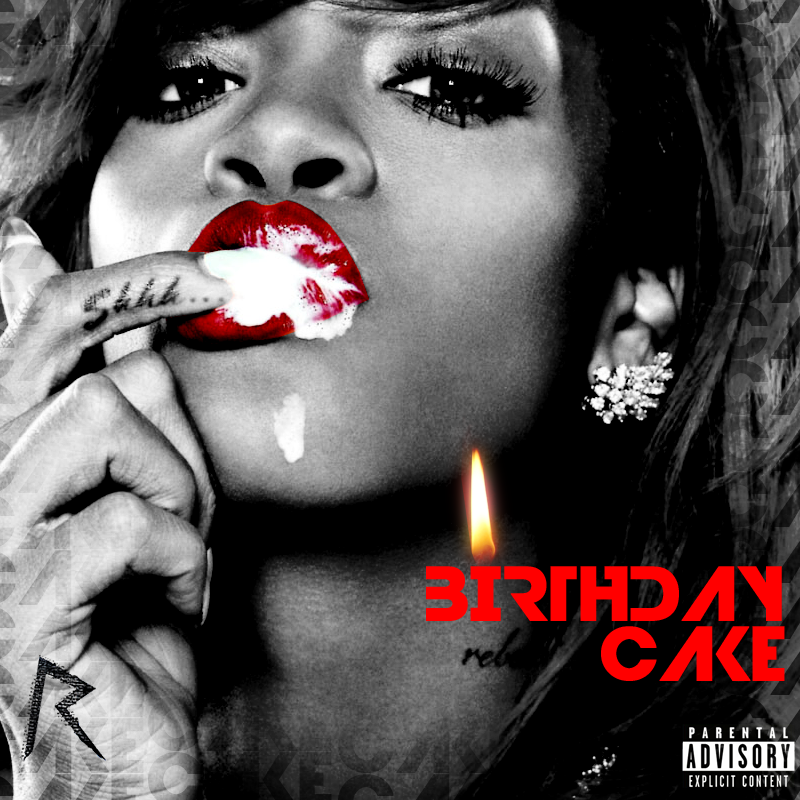 Birthday Cake Rihanna Ft Chris Brown Song Download Rihanna Ft Chris